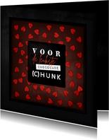 Valentijnskaart voor de leukste chocolade (c)hunk