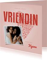 Valentijnskaart voor de liefste VRIENDIN met hart en foto