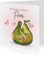 Valentijnskaart We make a great pear