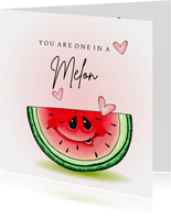 Valentijnskaart You are one in a melon