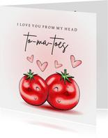 Valentijnskaarten From my head tomatoes