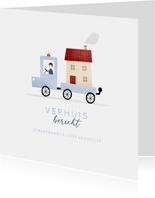 Verhuiskaartje verhuisbericht busje met huis