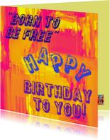 Verjaardag Born To Be Free IW