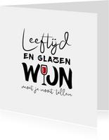 Verjaardag leeftijd en glazen wijn moet je nooit tellen