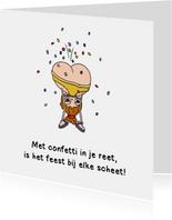 Verjaardag met confetti in je reet is het feest kaart