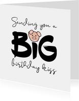 Verjaardag Sending you a BIG birthday kiss