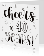 Verjaardagskaart - Cheers to 40 years!