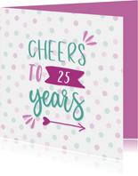 Verjaardagskaart Cheers to .. Years met confetti