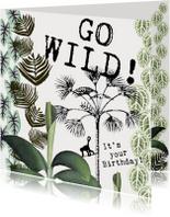 Verjaardagskaart 'GO WILD, IT'S YOUR BIRTHDAY'