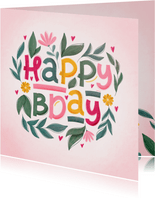 Verjaardagskaart happy bday vrolijk met bloemen