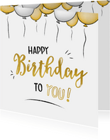 Verjaardagskaart happy birthday to you en gouden  ballonnen