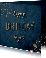 Verjaardagskaart 'Happy Birthday to you' goud met blauw