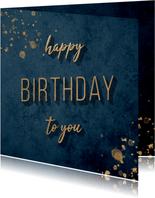 Verjaardagskaart 'Happy Birthday to you' goud met blauw