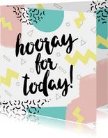 Verjaardagskaart hooray for today eighties memphis stijl