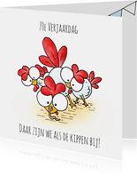 Verjaardagskaart kipjes - Daar zijn we als de kippen bij!