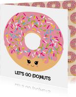 Verjaardagskaart let's go donuts