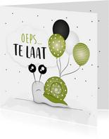 Verjaardagskaart oeps... te laat! slak met ballonnen