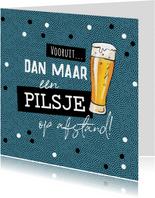 Verjaardagskaart stoer man biertje op afstand