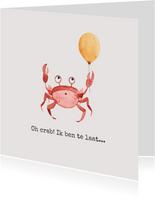Verjaardagskaart te laat oh crab ballon feestje