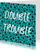 Verjaardagskaart tweeling double trouble confetti