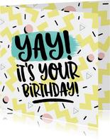 Verjaardagskaart Yay it's your birthday! eighties graffiti