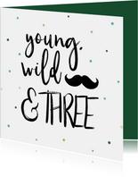 Verjaardagskaart Young, wild & THREE jongen