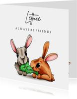 Vriendschap kaart lettuce always be friends