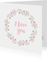 Vrolijke bloemenkrans I Love You valentijnskaart