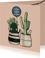 Vrolijke coachingskaart 'Ik ben trots op jou!' met cactussen