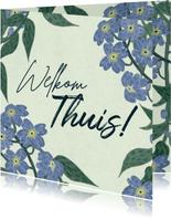 Welkom Thuis kaart met vergeet-me-nietjes en groen tinten