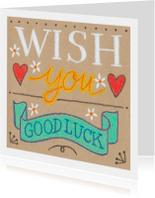 Succes kaarten - Wish you good luck, wenskaart