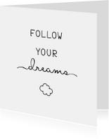 Woonkaart 'Follow your dreams' met wolkje