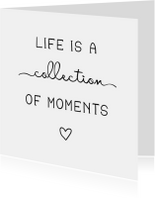 Woonkaart 'Life is a collection of moments' met hartje