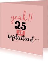 Yeah!! jarig, gefeliciteerd-felicitatiekaart