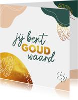 Zomaar - jij bent goud waard