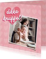 Zomaar kaart foto dikke knuffel met hartjes