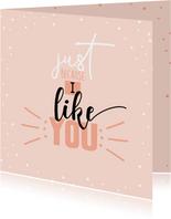 Zomaar kaart -Just because I like you