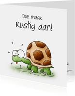 Zomaar kaart schildpad - Rustig aan!