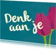 Denk aan je - tulpen