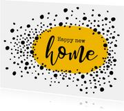 Felicitatie happy new home met vrolijke stippen