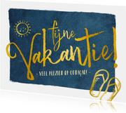 Fijne vakantie wenskaart donkerblauw met gouden letters