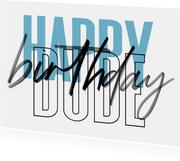Geburtstagskarte Happy Birthday Dude