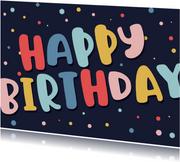 Glückwunsch-Geburtstagskarte 'Happy Birthday' bunt