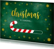 Kerstkaart Christmas is loading zuurstok 2022