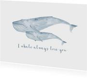 Liefde: I whale always love you met walvis van waterverf
