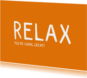 Relax, you're doing great