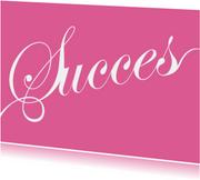 Succes kaart roze tekst