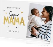 Super mama moederdagkaart goud hartjes foto