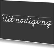 Uitnodigingen - Uitnodiging Krijttekst