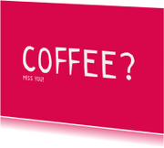 Vriendschapskaart Coffee?